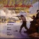 Johnny Whistletrigger Civil War Song from the Western Border With Bob Dyer 1995