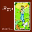 The Wandering Fool The Songs of Bob Dyer Sung in Tribute by His Friends Dave and Cathy produced this tribute album in 2008