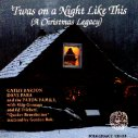 Twas On a Night Like This A Christmas Legacy With the Paton Family, Ed Trickett, Skip Gorman and Gordon Bok  1992